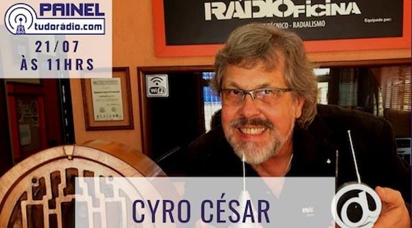 Painel tudoradio.com confirma Cyro César e Felipe Xavier como convidados das duas próximas edições